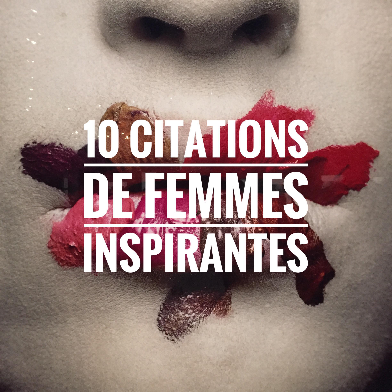 10 Citations De Femmes Inspirantes On My Lips Paris